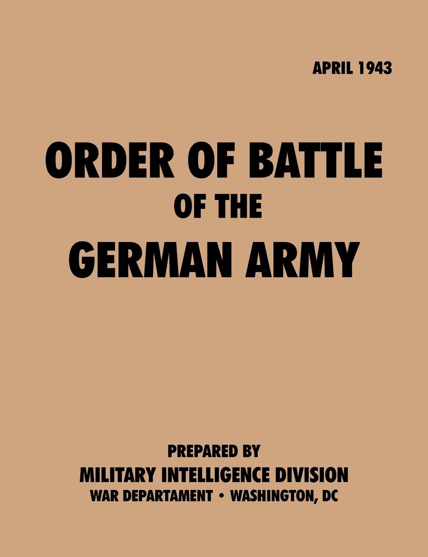 Military Intelligence Service, War Department Order.of.Battle.of the.German.Army,. April.1943 недорго, оригинальная цена