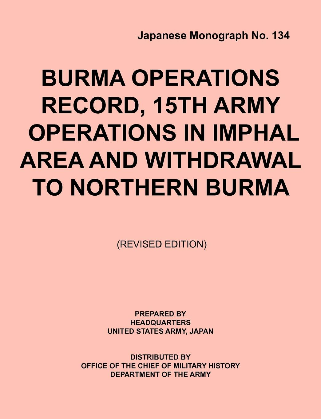 UnitedStatesArmyJa Headquarters Burma.Operations.Record. .15th.Army.Operations.in.Imphal.Area.and.Withdrawal.to.Northern.Burma (Japanese Monograph, no. 134) somenath halder and malay mukhopadhyay changing livelihood of snake charmer in eastern india