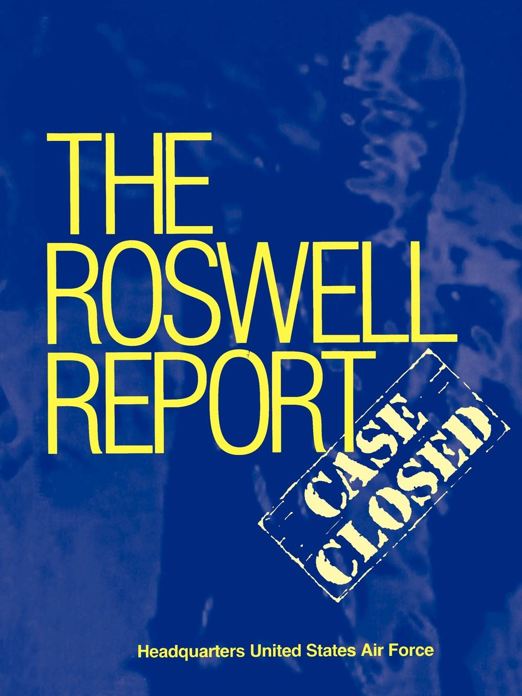 James McAndrew, U.S. Air Force Roswell Report. Case Closed (The Official United States Air Force Report) цены онлайн