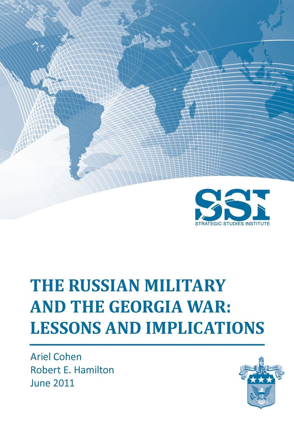 Ariel Cohen, Robert E. Hamilton, Strategic Studies Institute The Russian Military and the Georgia War. Lessons and Implications sports law in russia monograph