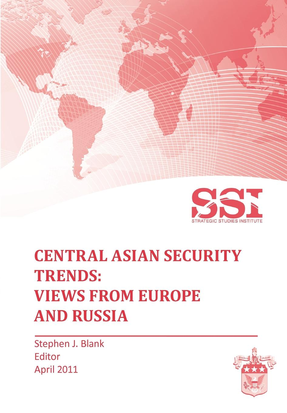 Strategic Studies Institute Central Asian Security Trends. Views from Europe and Russia leonard wong strategic studies institute stifled innovation developing tomorrow