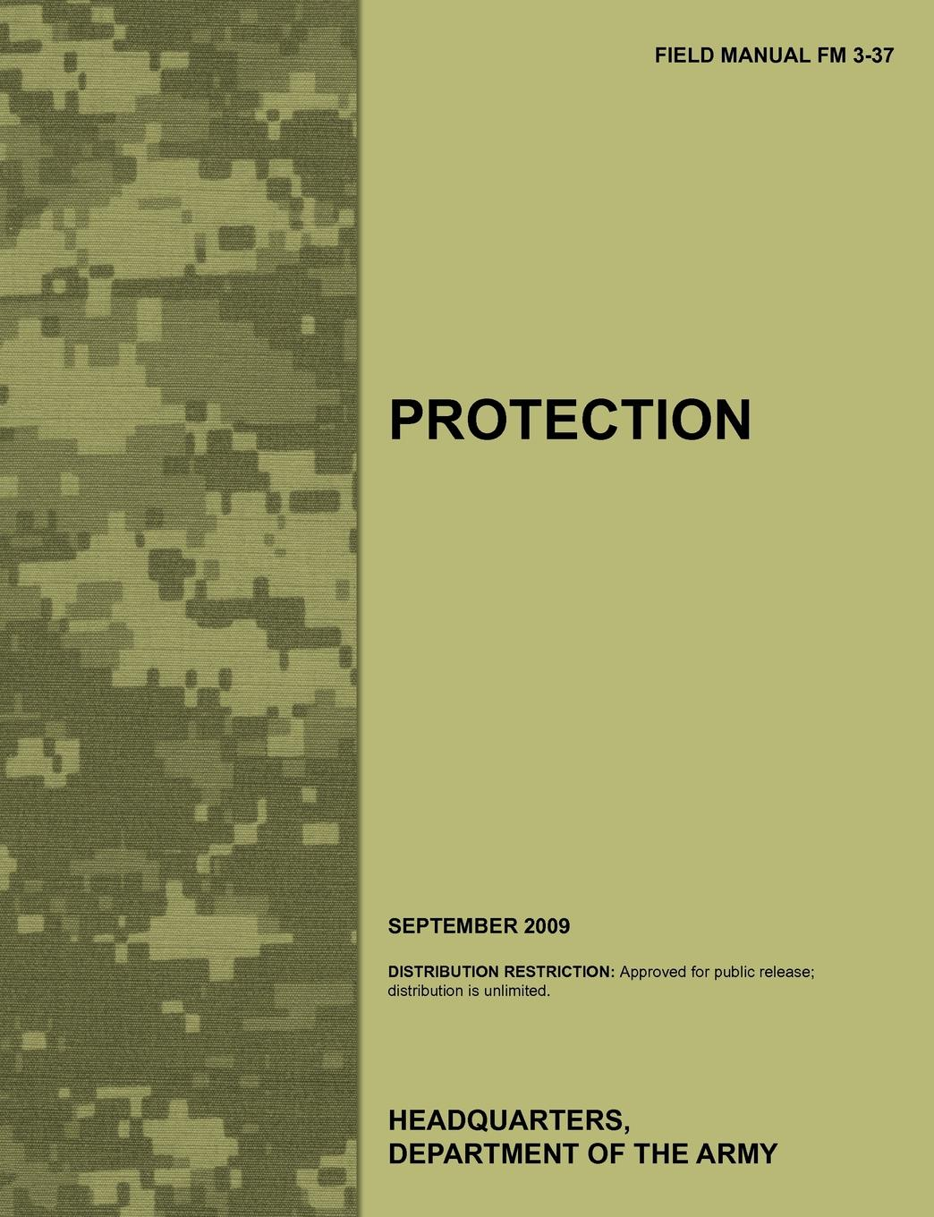 Army Training Doctrine and Command, U.S. Department of the Army Protection. The official U.S. Army Field Manual FM 3-37 (September 2009) leadership center for army and us army the u s army leadership field manual fm 22 100