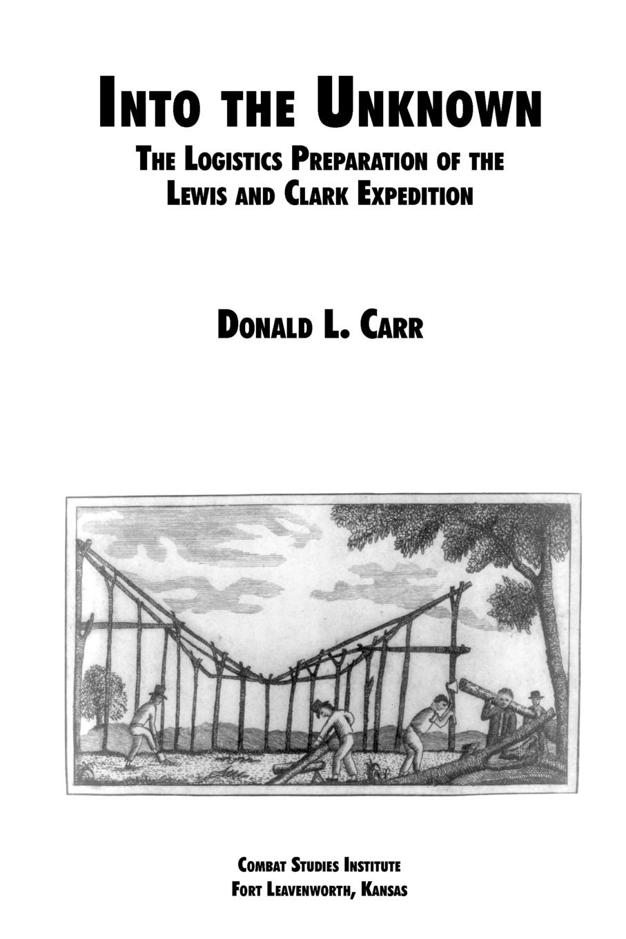 Фото - Donald L. Carr, Combat Studies Institute Into the Unknown. The Logistics Preparation of the Lewis and Clark Expedition katherine chandler the bird woman of the lewis and clark expedition a supplementary reader for first and second grades