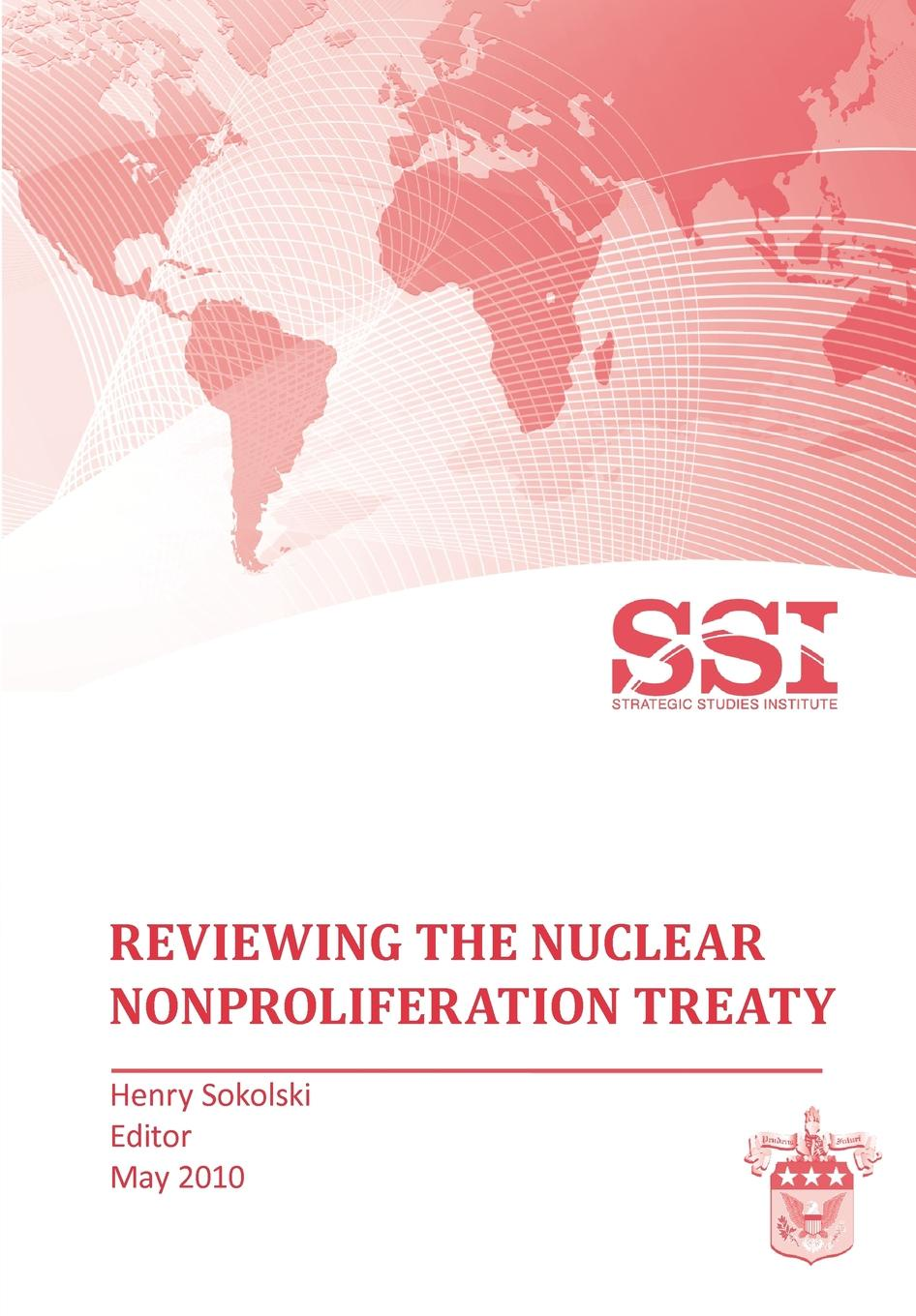 Strategic Studies Institute Reviewing the Nuclear Nonproliferation Treaty (NPT) недорго, оригинальная цена