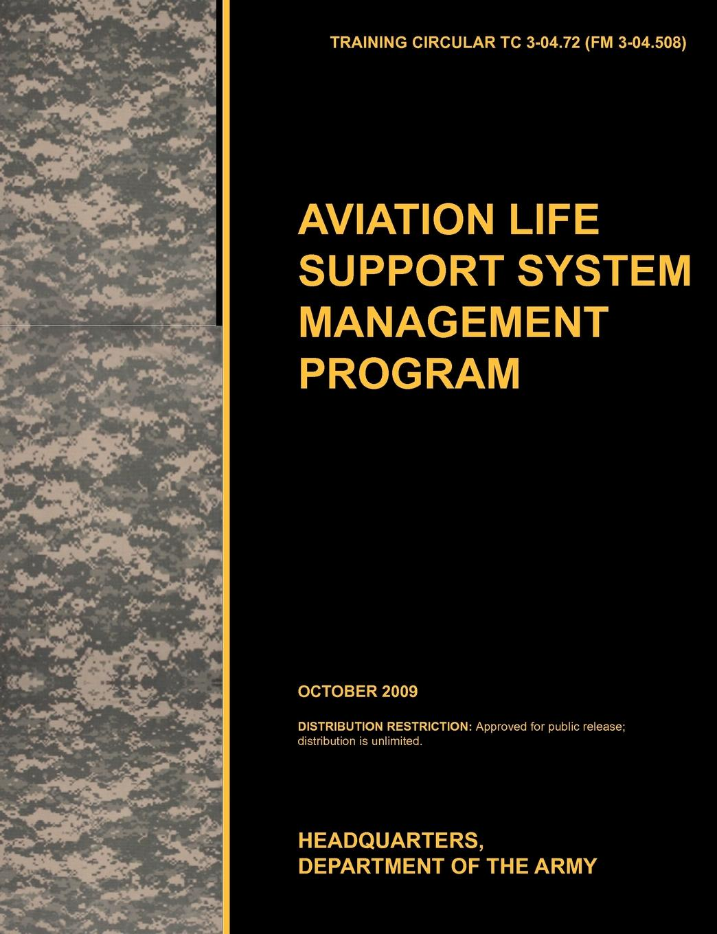U. S. Army Training and Doctrine Command, Army Aviation Center of Excellence, U. S. Department of the Aviation Life Support System Management Program. The Official U.S. Army Training Circular Tc 3-04.72 (FM 3-04.508) (October 2009) department of the army u s army corps of engineers water resource policies and authorities incorporating sea level change considerations in civil works programs