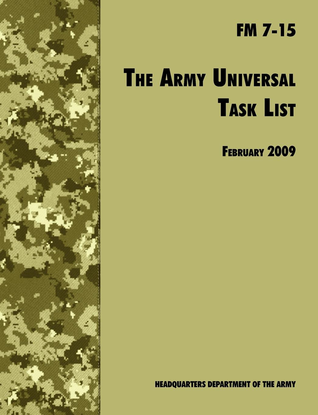 U.S. Department of the Army, Army Training and Doctrine Command The Army Universal Task List. The Official U.S. Army Field Manual FM 7-15 (Incorporating change 4, October 2010) department of the army u s army corps of engineers water resource policies and authorities incorporating sea level change considerations in civil works programs