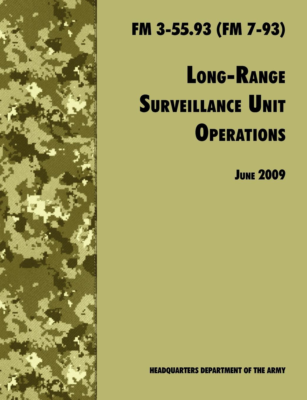 U.S. Department of the Army, U.S. Army Infantry School, Army Training and Doctrine Command Long Range Unit Surveillance Operations FM 3-55.93 (FM 7-93) us army military uniform for men training digital camouflage suit pilots parachuted outdoor summer training suit
