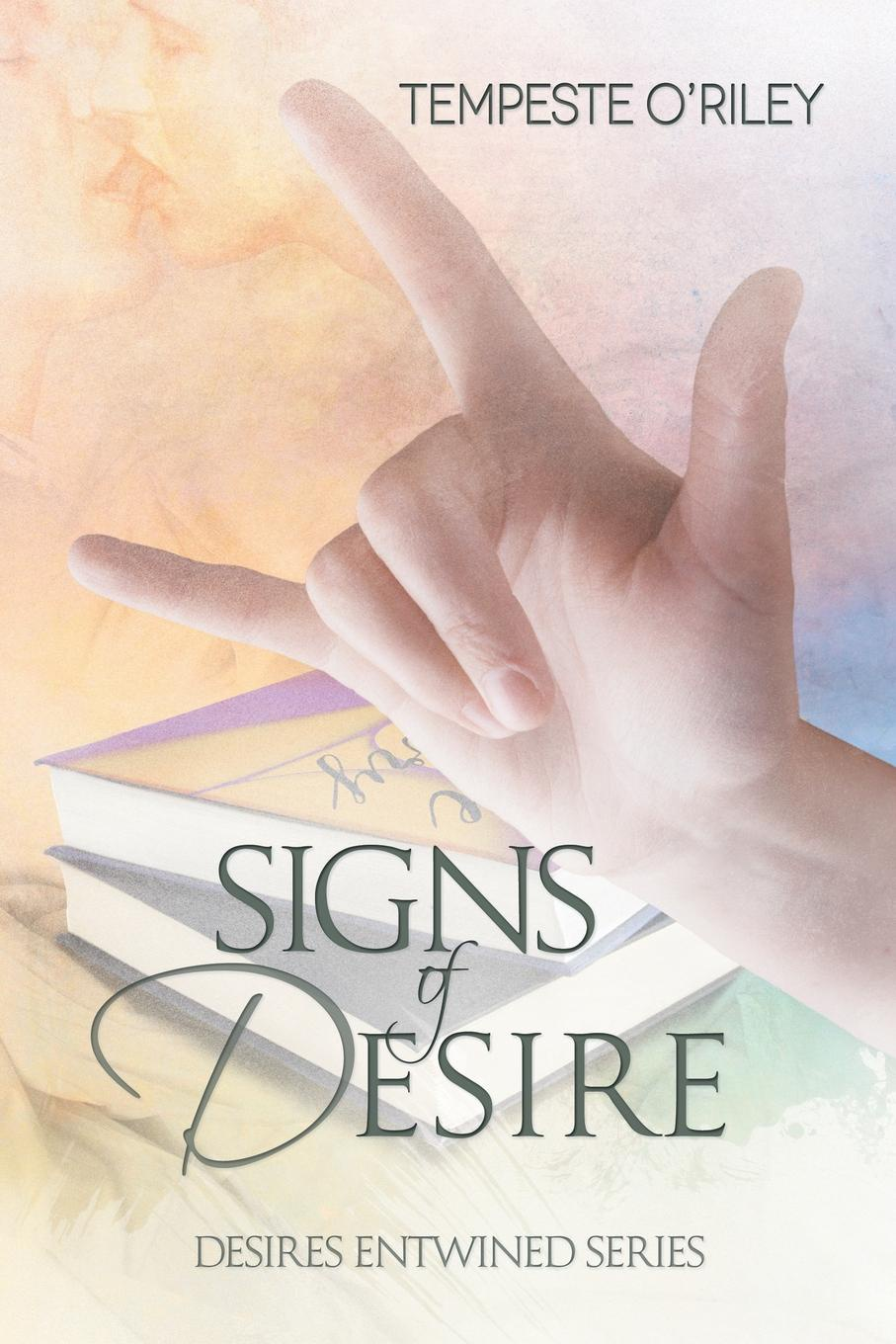 Tempeste O'Riley Signs of Desire love sex and happily ever after