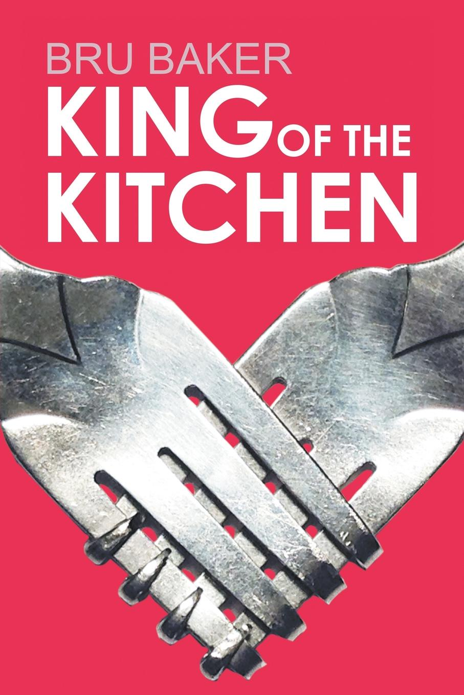 Bru Baker King of the Kitchen duncan k foley adam s fallacy