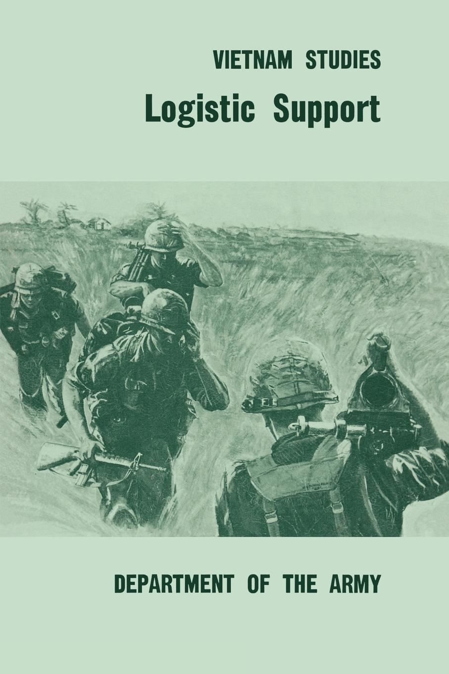 Joseph M. Heiser, United States Department of the Army Logistic Support peterson joseph the psychology of handling men in the army