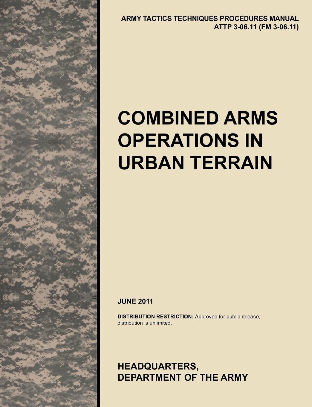 U. S. Army Training and Doctrine Command, Army Maneuver Center of Excellence, U. S. Department of the Combined Arms Operations in Urban Terrain. The Official U.S. Army Tactics, Techniques, and Procedures Manual Attp 3-06.11 (FM 3-06.11), June 2011 department of the army u s army corps of engineers water resource policies and authorities incorporating sea level change considerations in civil works programs