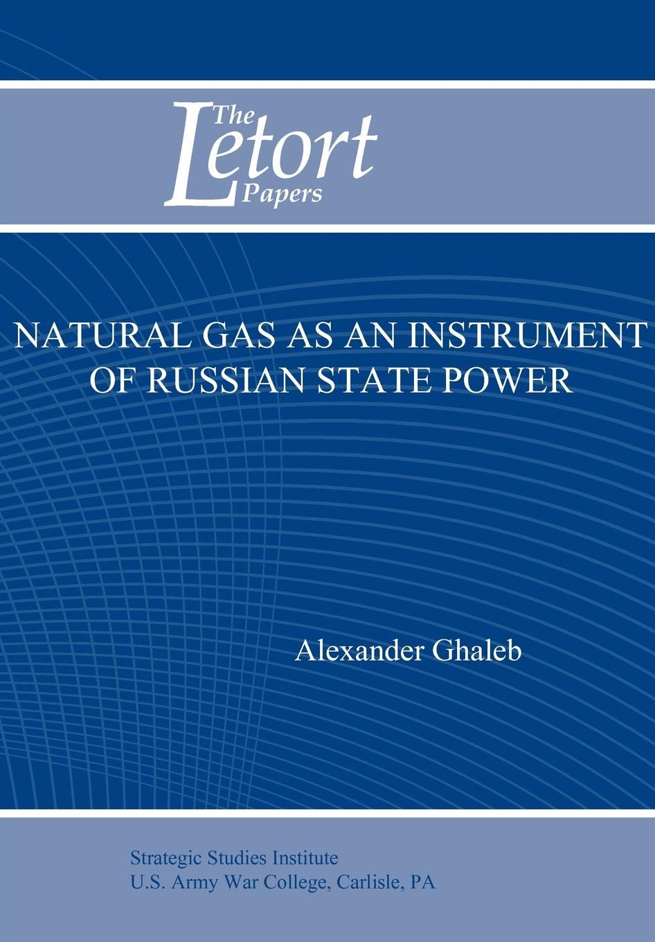 Alexander Ghaleb, Strategic Studies Institute U.S. Army Natural Gas as an Instrument of Russian State Power (Letort Paper) free shipping 380mm central distance 150mm stroke 30 to 500n force pneumatic auto gas spring lift prop gas spring damper