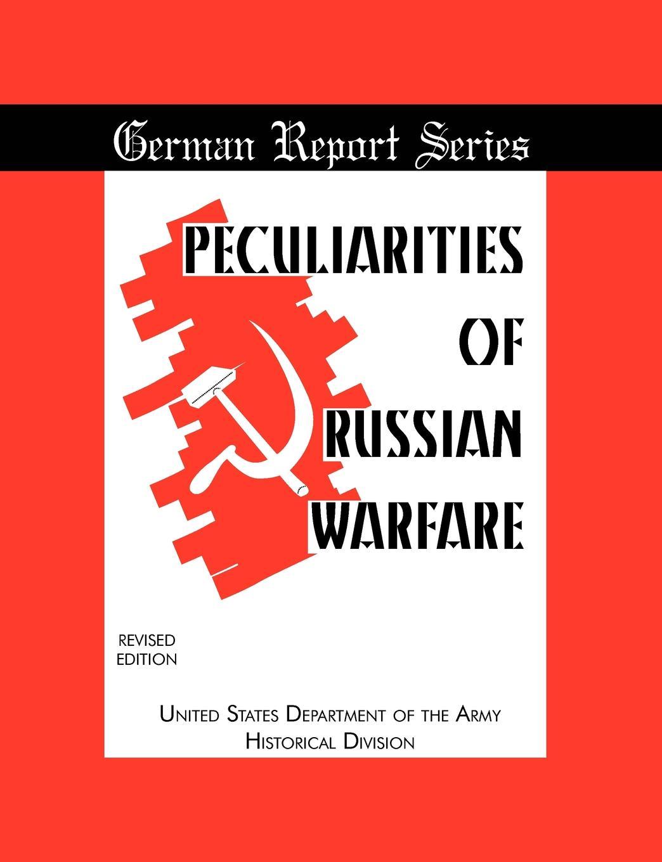 Departmentof theArmyHistoricalDi Peculiarities.of.Russian.Warfare (German Reports Series) reports of the survey botanical series volume 9