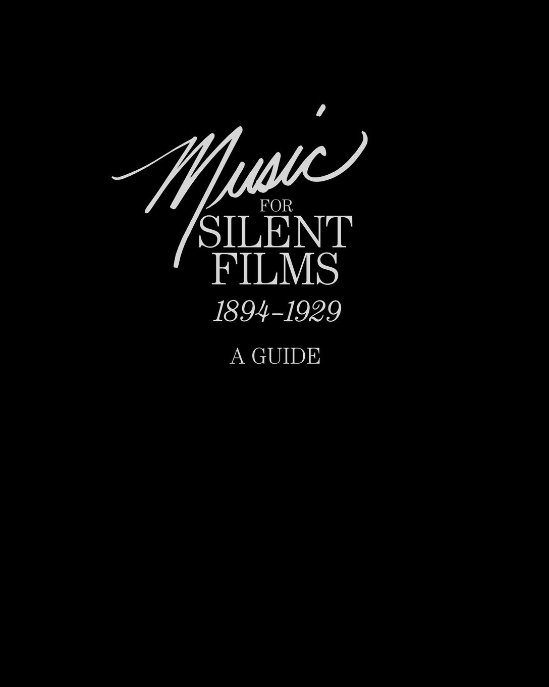 Gillian B. Anderson, Eileen Bowser, Library of Congress Music for Silent Films 1894-1929. A Guide