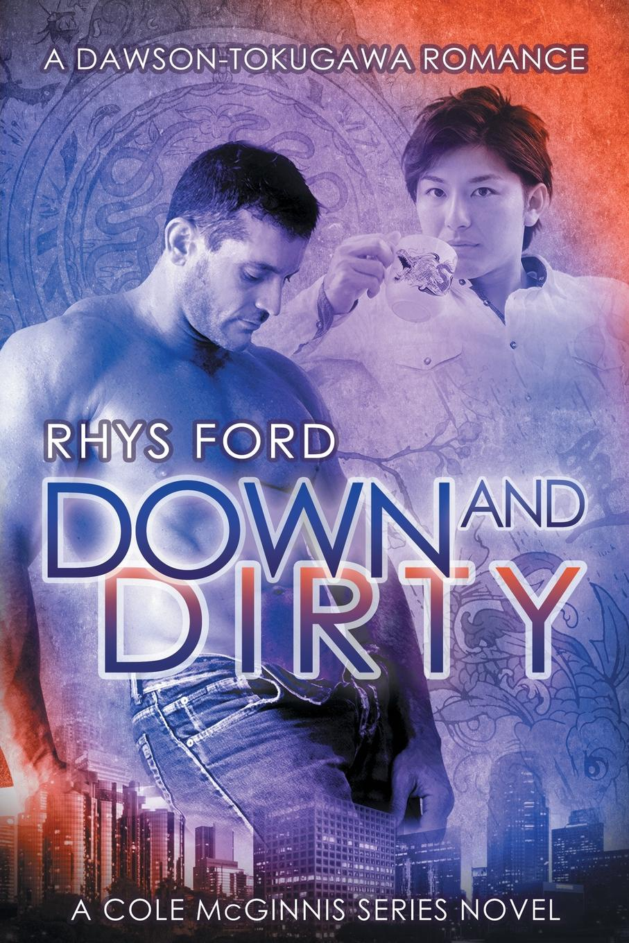 Rhys Ford Down and Dirty looking for trouble