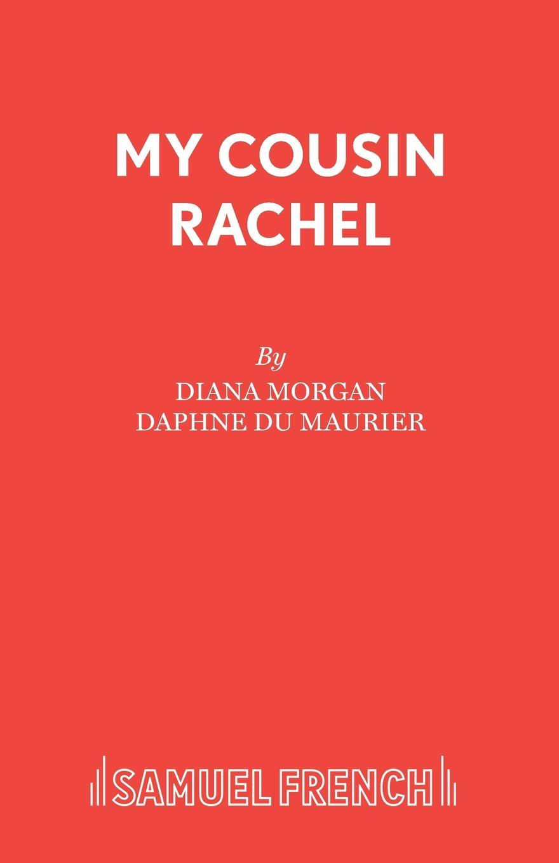 Diana Morgan My Cousin Rachel r my name is rachel