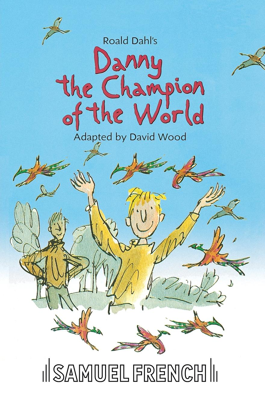 Roald Dahl Danny the Champion of the World danny gardner a negro and an ofay
