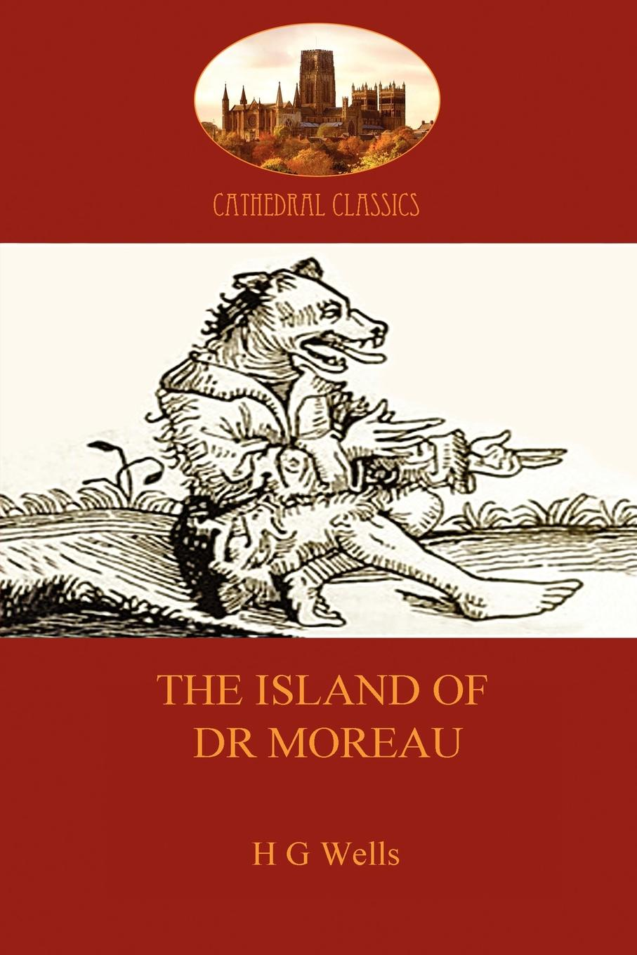 H. G. Wells The Island of Dr Moreau. a cautionary tale of souless science (Aziloth Books) h g wells the island of doctor moreau a possibility