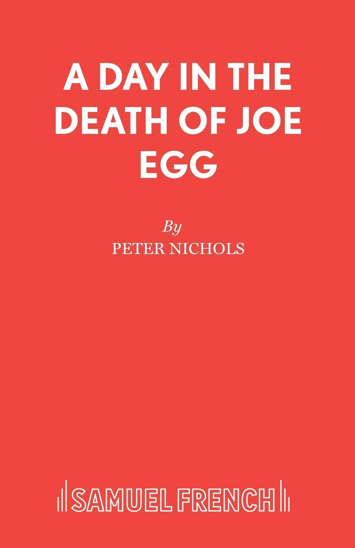 цена на Peter Nichols A Day in the Death of Joe Egg