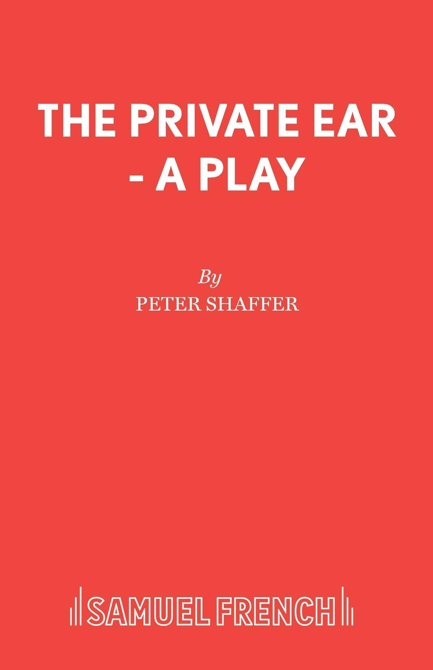 Peter Shaffer The Private Ear - A Play bob oros confidence