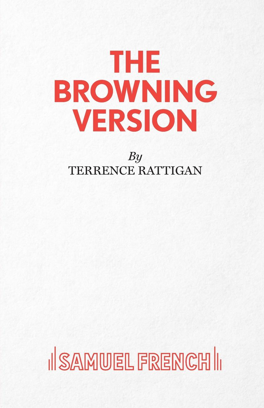 Terence Rattigan The Browning Version - A Play in One Act frank vickery a night on the tiles a play