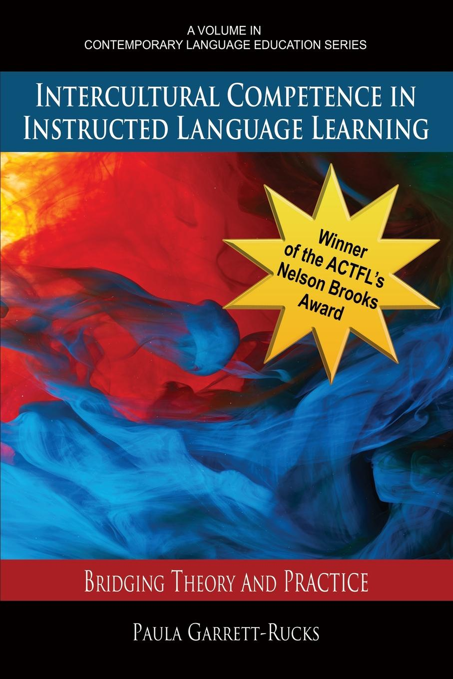 Paula Garrett-Rucks Intercultural Competence in Instructed Language Learning. Bridging Theory and Practice scarino angela intercultural language teaching and learning
