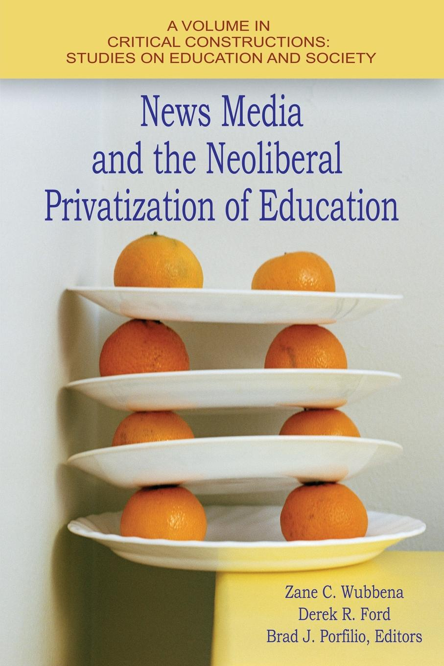 News Media and the Neoliberal Privatization of Education and now the news
