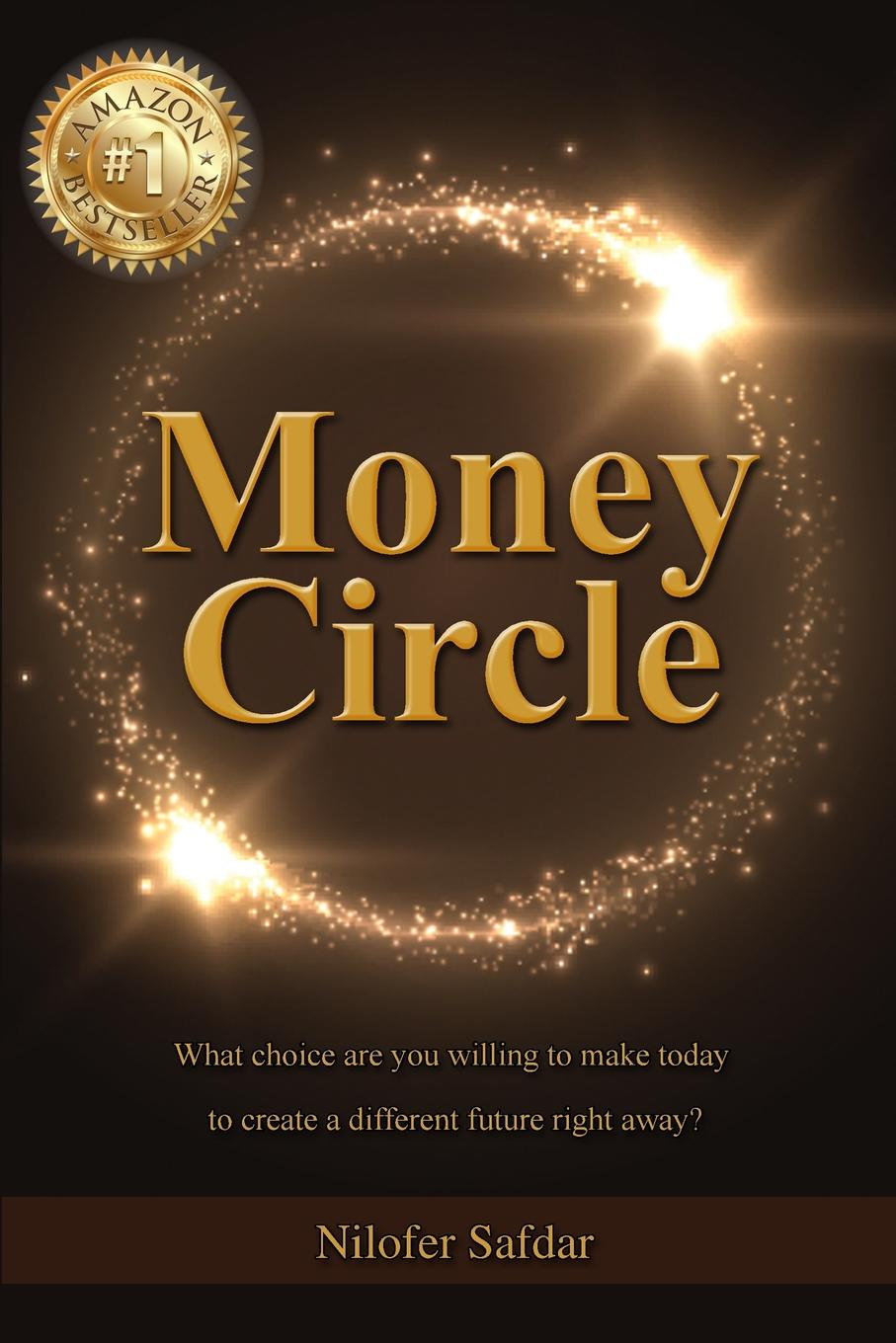Nilofer Safdar Money Circle. What choice are you willing to make today to create a different future right away. michael cole a more than money a guide to sustaining wealth and preserving the family