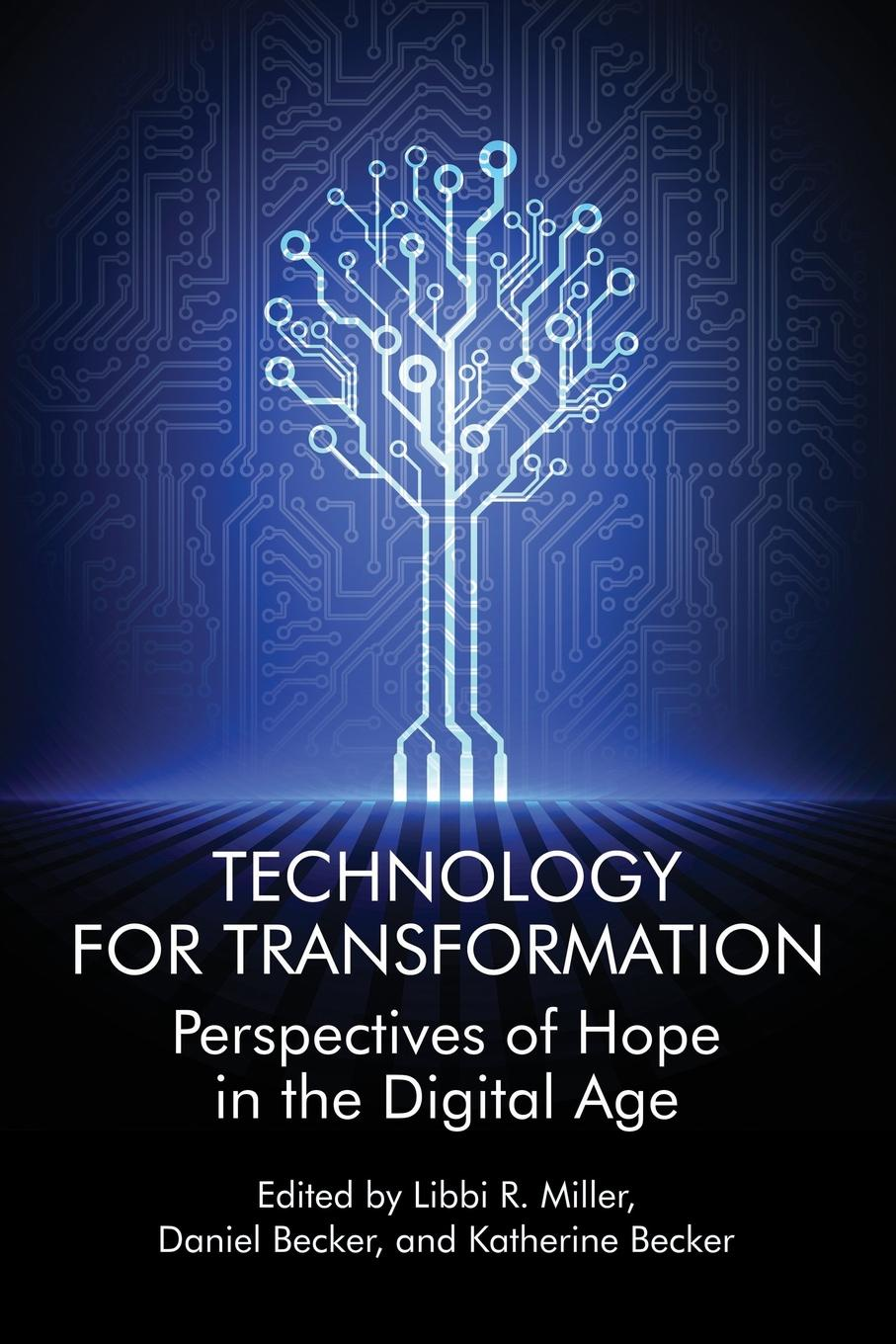 Technology For Transformation. Perspectives of Hope in the Digital Age kottler jeffrey a changing people s lives while transforming your own paths to social justice and global human rights