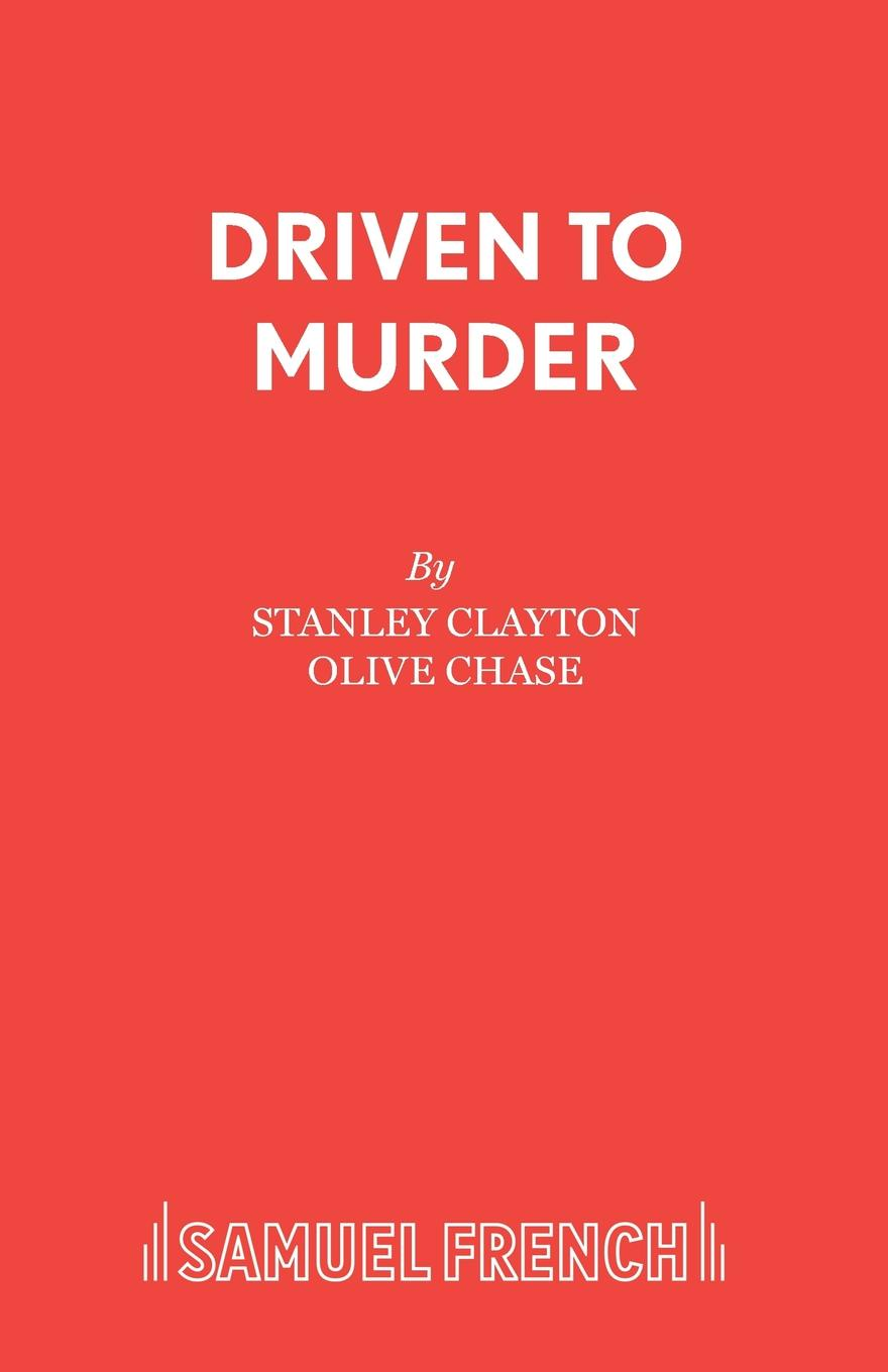 Stanley Clayton, Olive Chase Driven to Murder helen dickson the pirate s daughter