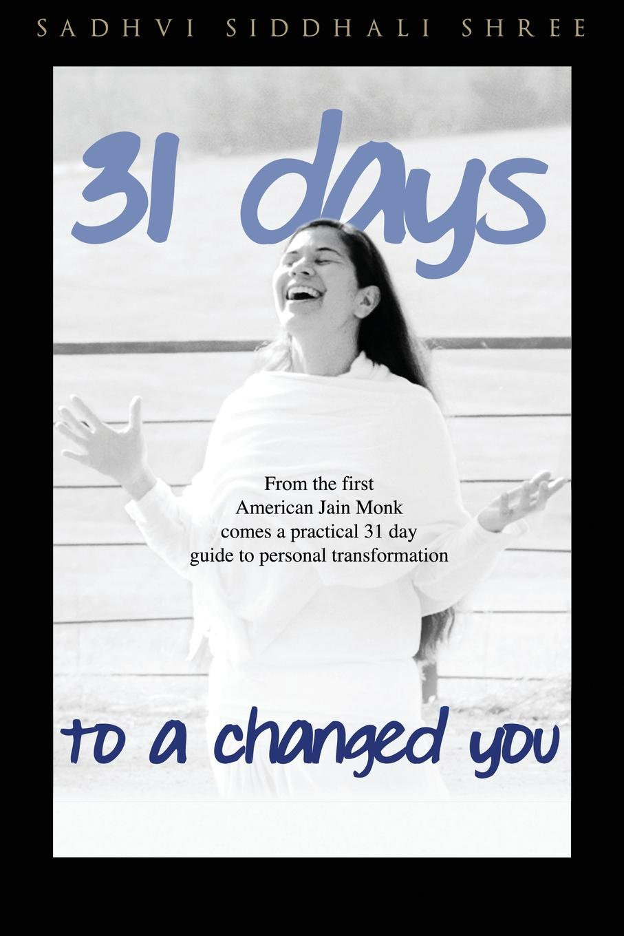 Sadhvi Siddhali Shree 31 Day Challenge to a Changed You sue hadfield change one thing make one change and embrace a happier more successful you isbn 9780857084576