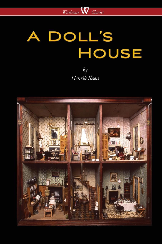 Henrik Ibsen A Doll.s House (Wisehouse Classics)
