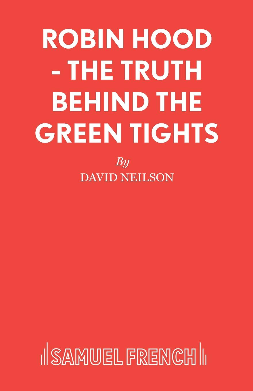 David Neilson Robin Hood - The Truth Behind the Green Tights