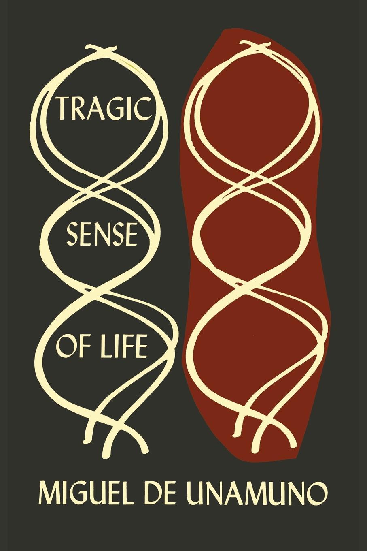 Miguel De Unamuno The Tragic Sense of Life in Men and in Peoples miguel de unamuno ensayos vol 1 classic reprint