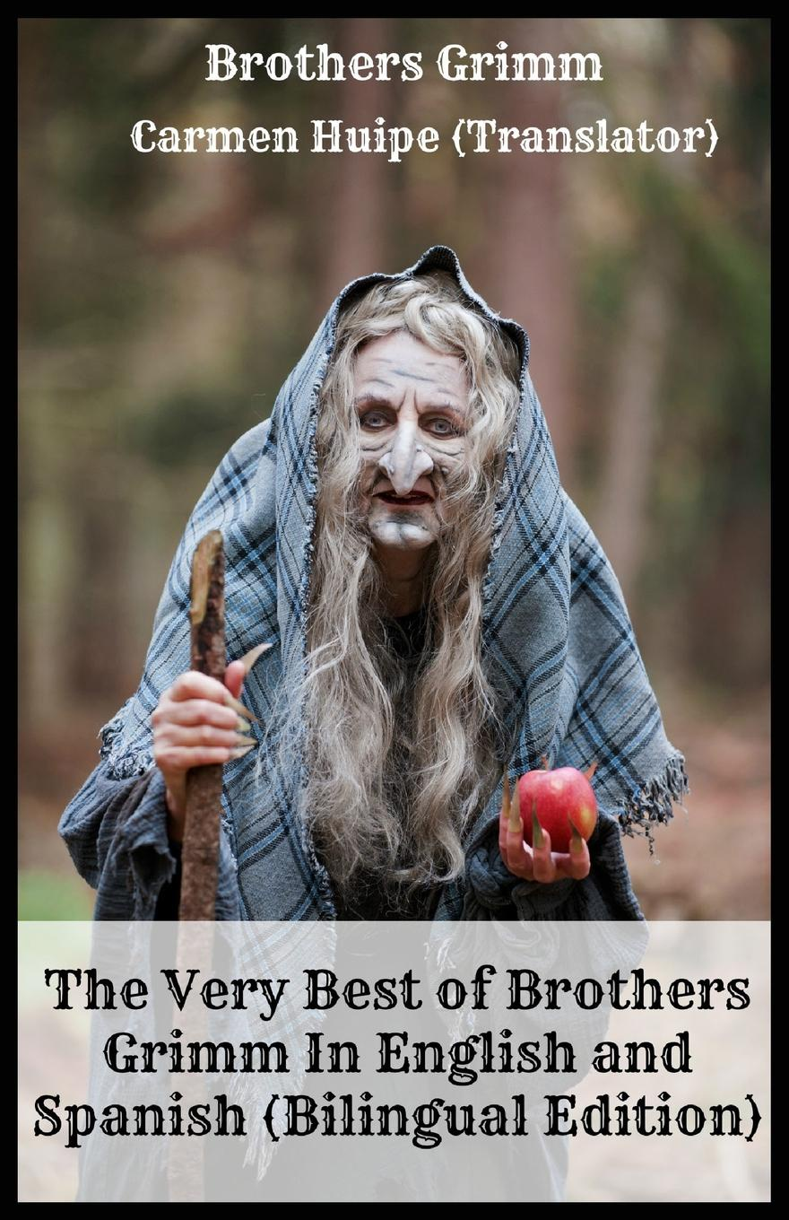 Brothers Grimm, Carmen Huipe The Very Best of Brothers Grimm In English and Spanish (Bilingual Edition) the brothers grimm sleeping beauty teacher s edition