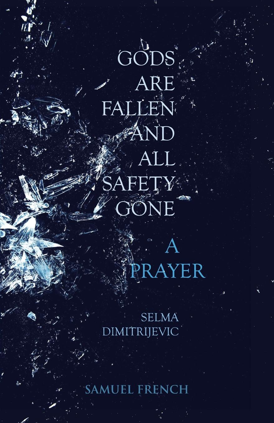 Selma Dimitrijevic Gods Are Fallen And All Safety Gone and A Prayer theatre and interculturalism