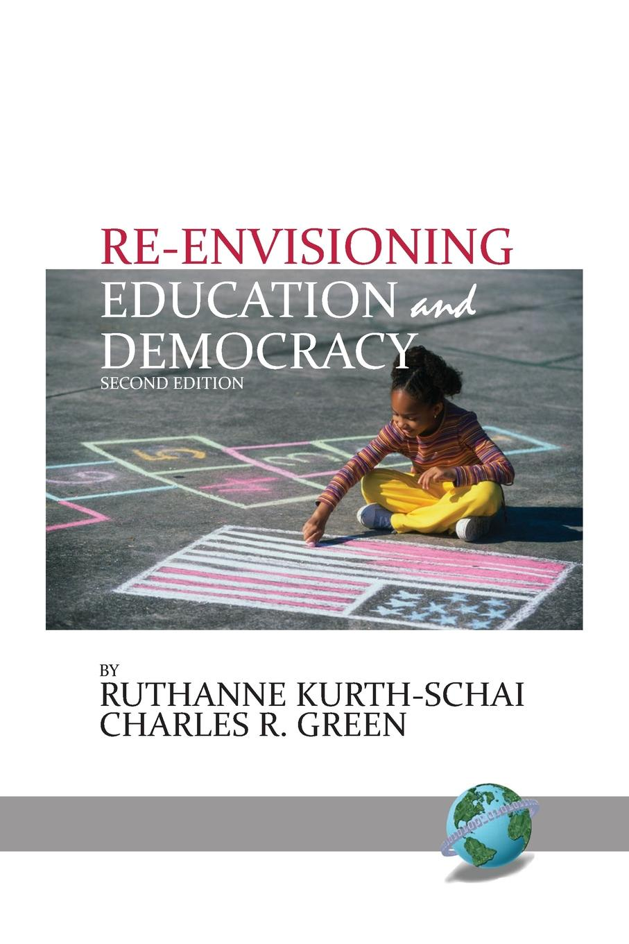Ruthanne Kurth-Schai, Charles R. Green Re-envisioning Education . Democracy, 2nd Edition amy gutmann democratic education revised edition