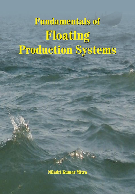 Niladri Kumar Mitra Fundamentals of Floating Production Systems didanna habtamu lemma livestock production systems in the tropics