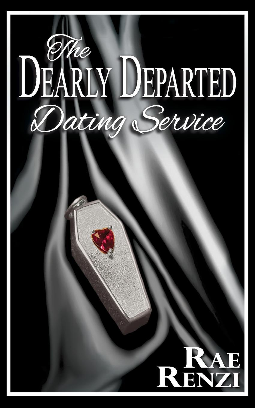 Rae Renzi The Dearly Departed Dating Service rae renzi the dearly departed dating service
