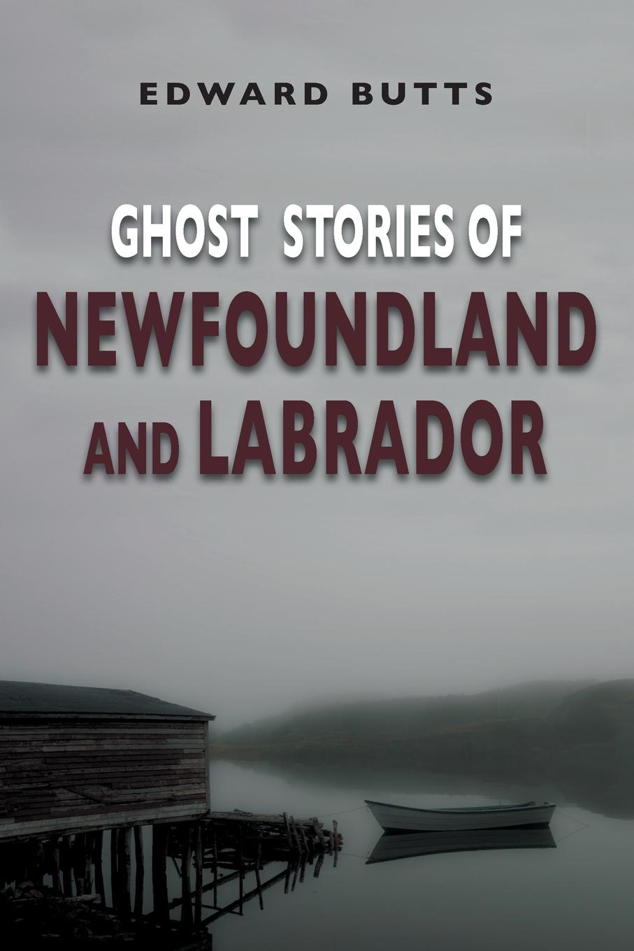 Edward Butts Ghost Stories of Newfoundland and Labrador henry o collected tales iii the sleuths witches loaves pride of the cities