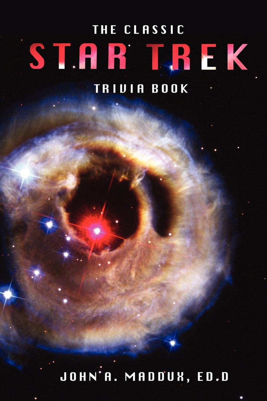John A. Maddux The Classic Star Trek Trivia Book. Volumes 1 and 2 недорго, оригинальная цена