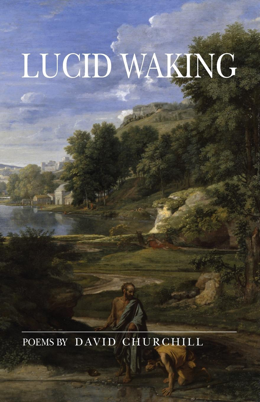 David B. Churchill Lucid Waking poems from the moor