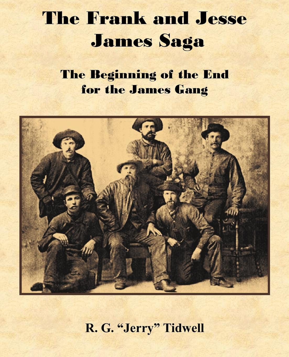 R. G. Tidwell The Frank and Jesse James Saga - The Beginning of the End for the James Gang james tidwell h aquaculture production systems