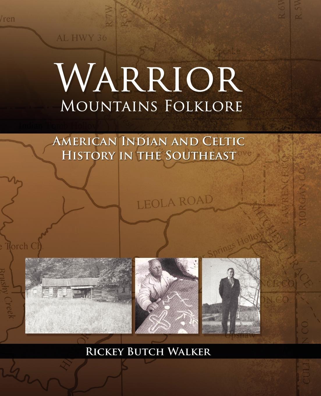 Rickey Butch Walker Warrior Mountains Folklore