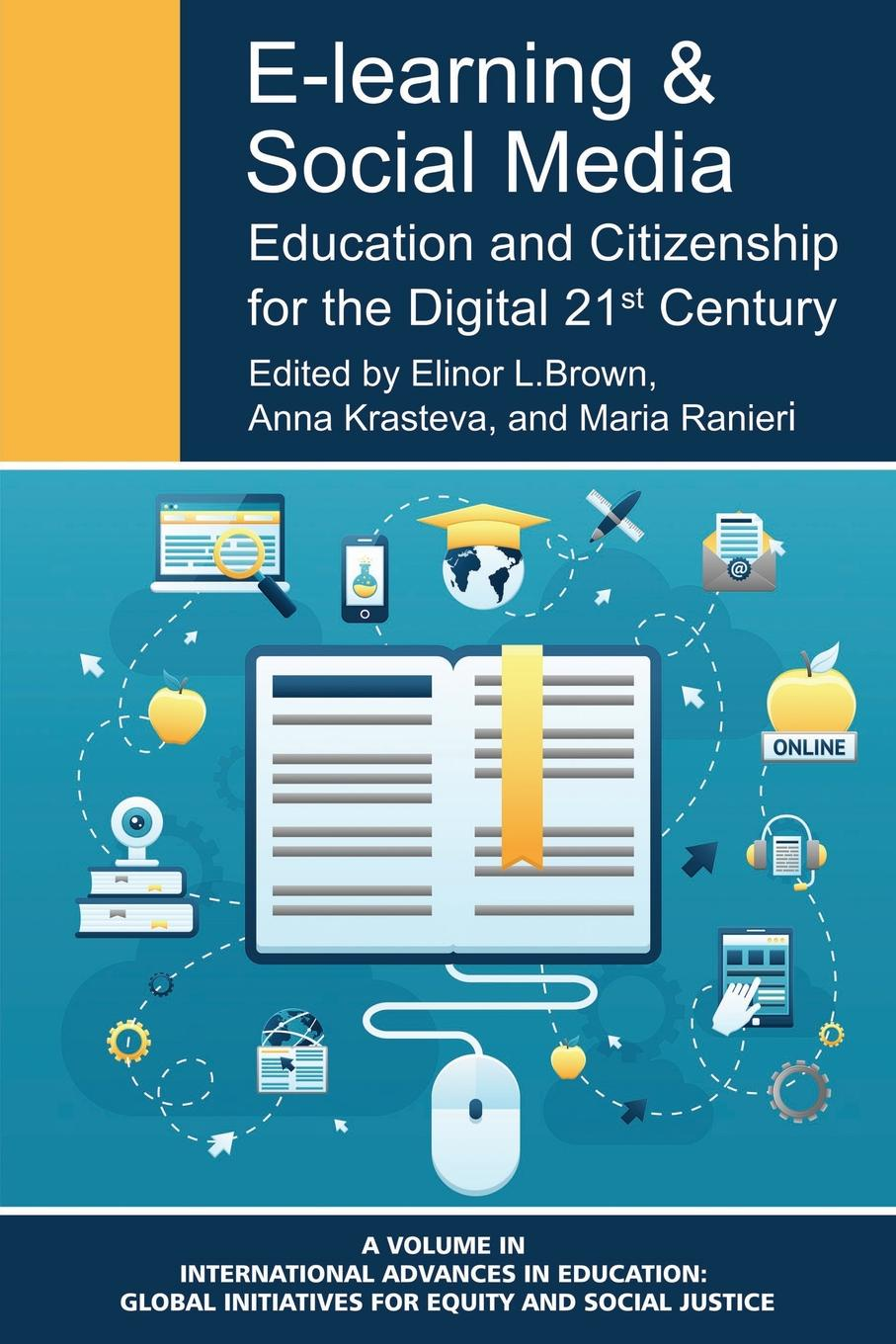 E-Learning and Social Media. Education and Citizenship for the Digital 21st Century bevan s brinkley i bajorek z cooper c 21st century workforces and workplaces the challenges and opportunities for future work practices and labour markets