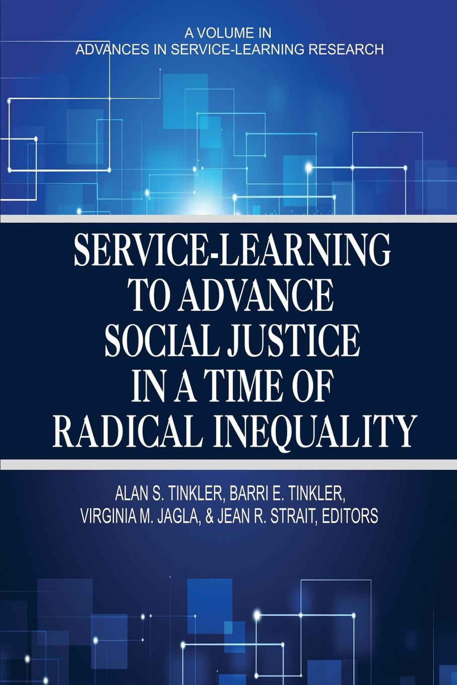 Service-Learning to Advance Social Justice in a Time of Radical Inequality service learning pedagogy how does it measure up