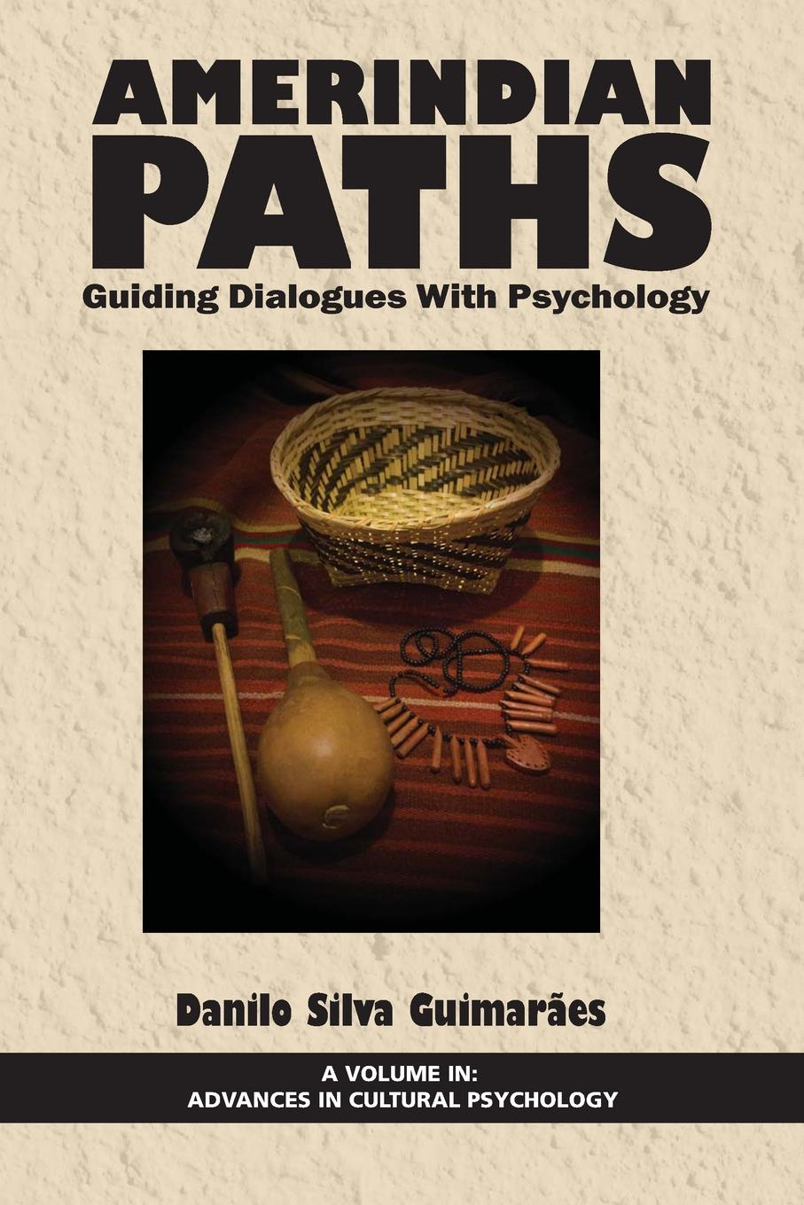 Amerindian Paths. Guiding Dialogues With Psychology gurnek bains cultural dna the psychology of globalization