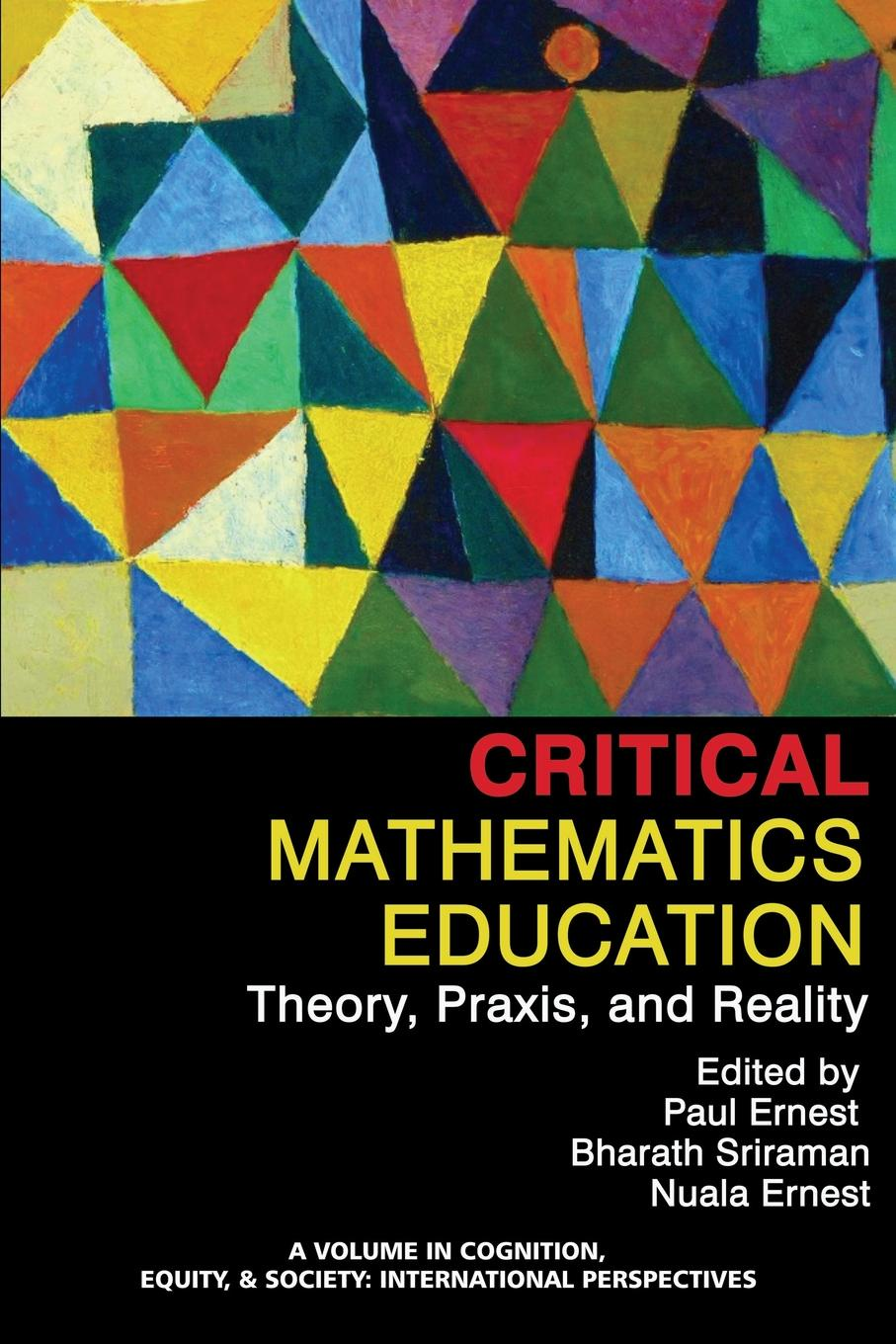 Critical Mathematics Education. Theory, Praxis, and Reality mathematics teacher education in the public interest equity and social justice