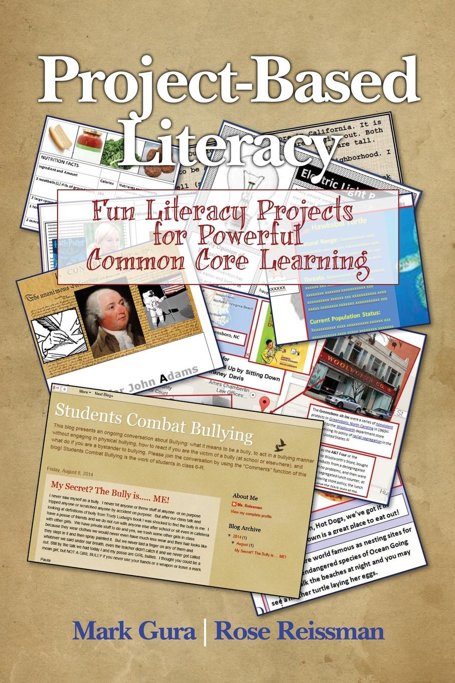 Mark Gura, Rose Reissman Project Based Literacy. Fun Literacy Projects for Powerful Common Core Learning anthony petrosky r content matters a disciplinary literacy approach to improving student learning