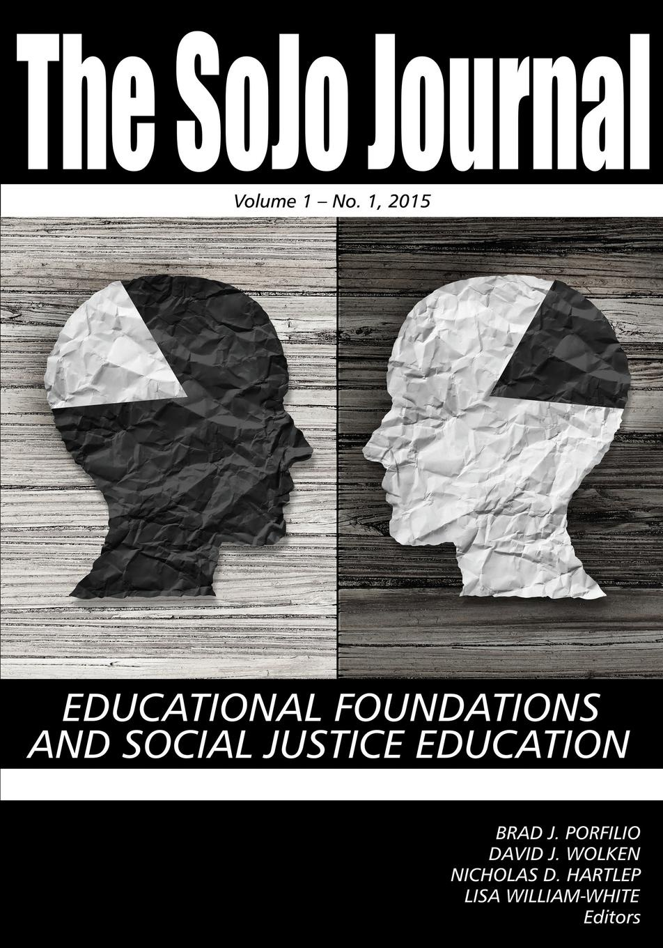 The SoJo Journal. Educational Foundations and Social Justice Education, Volume 1, Number 1, 2015 boris shulitski the ideological foundations of technological singularity